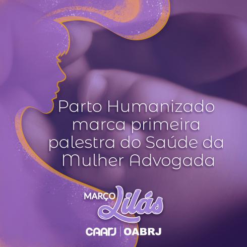 Parto Humanizado Marca Primeira Palestra Do Saúde Da Mulher Advogada